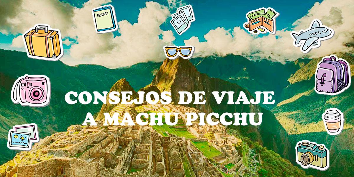 consejos de viaje a machu picchu
